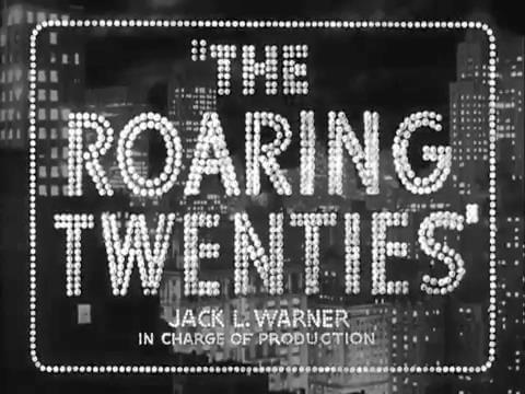 The Roaring Twenties - 1939