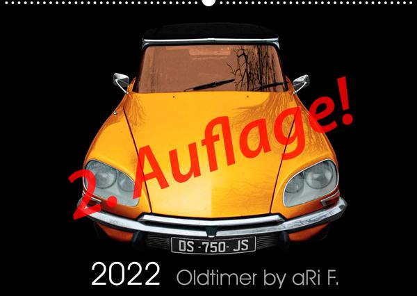 Oldtimer Kalender 2022 by aRi F., 2. Auflage!