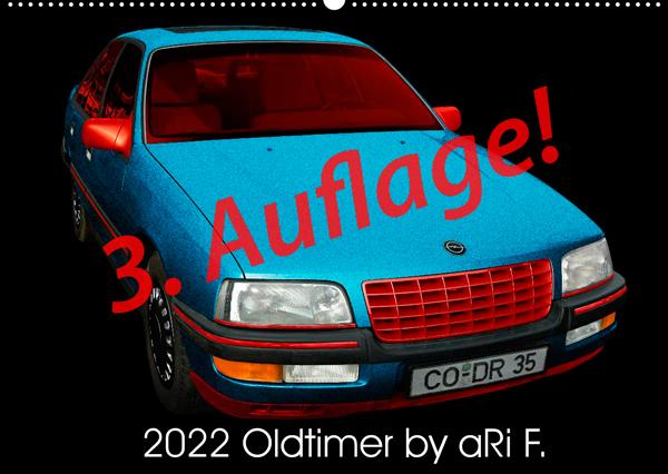 Oldtimer Kalender 2022 by aRi F., 3. Auflage!