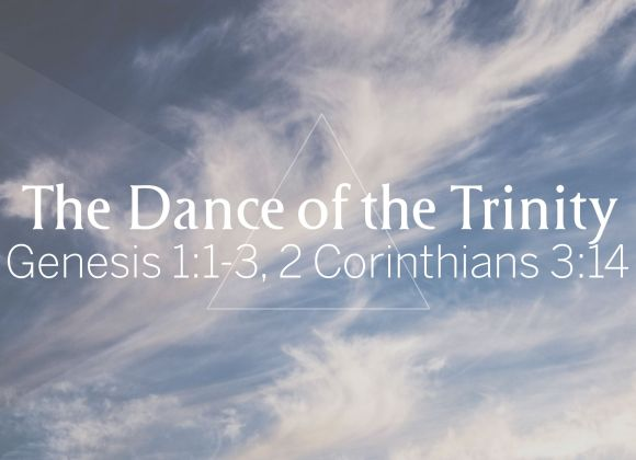 The Dance of the Trinity | Trinity Sunday