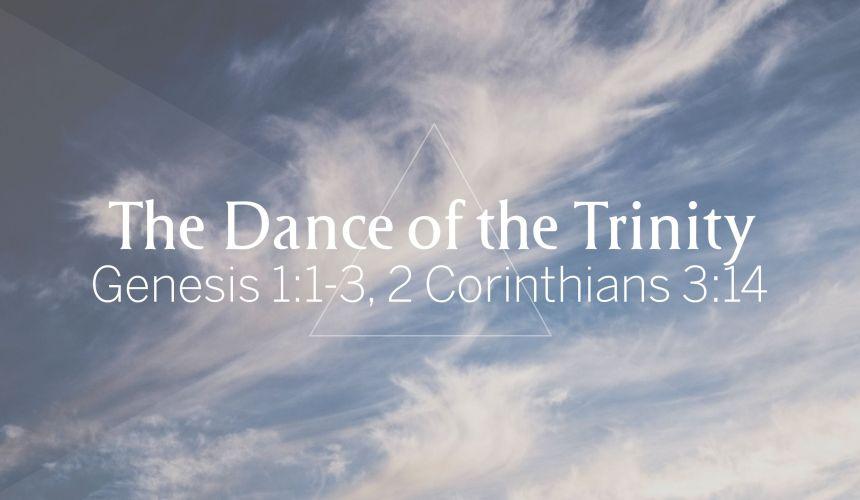 The Dance of the Trinity | Trinity Sunday