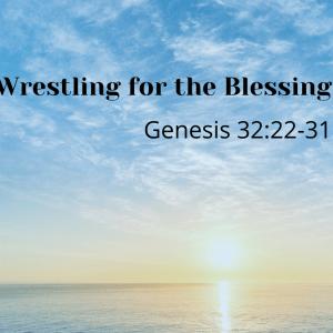 Wrestling for the Blessing