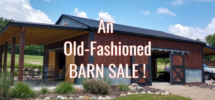 Downsizing 101 – Planning A Barn Sale At The Farm Like No Other!