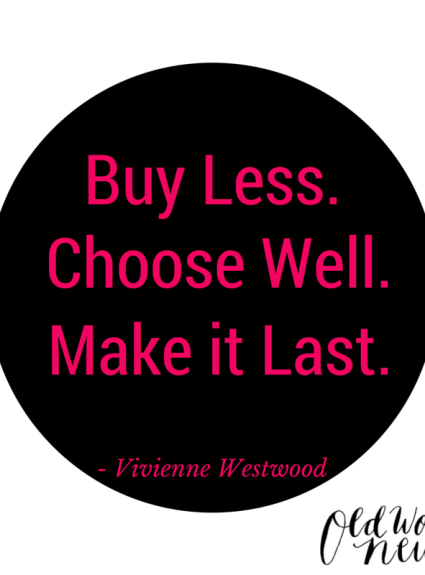 """5 Ways to """"Buy Less. Choose Well. Make It Last."""""""