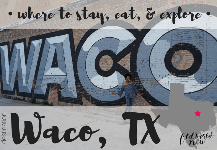 Waco fcbk main destination waco, tx travel guide via Old World New