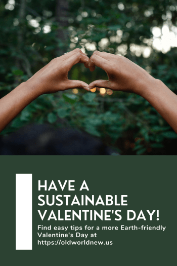 Sustainable Valentine's Day - Old World New
