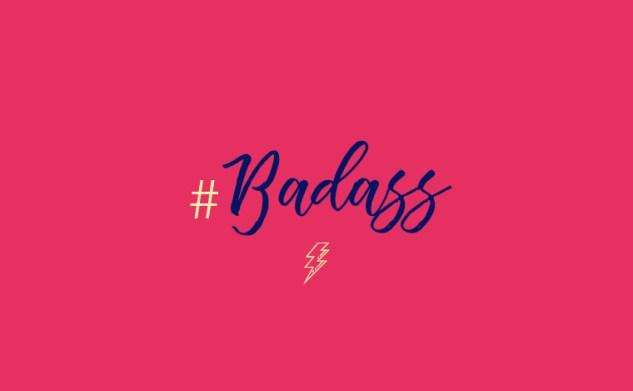 Les jolies découvertes #Badass