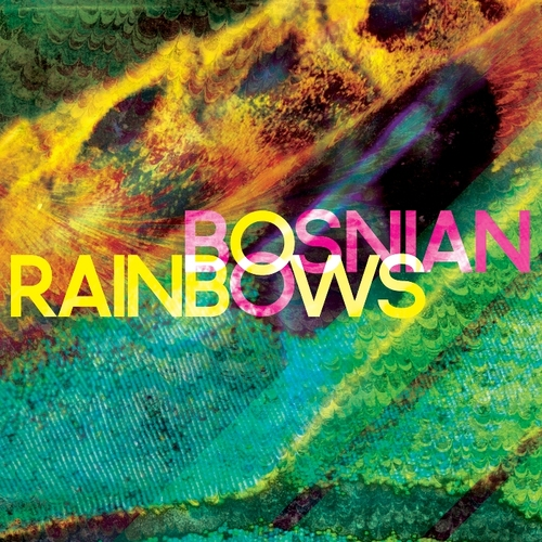 Bosnian Rainbows – Bosnian Rainbows (2013)