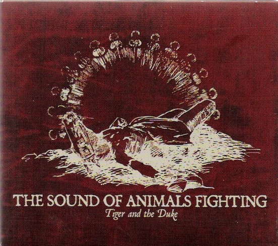 The Sound of Animals Fighting – Tiger and the Duke (2005)