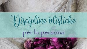 Discipline olistiche per la persona
