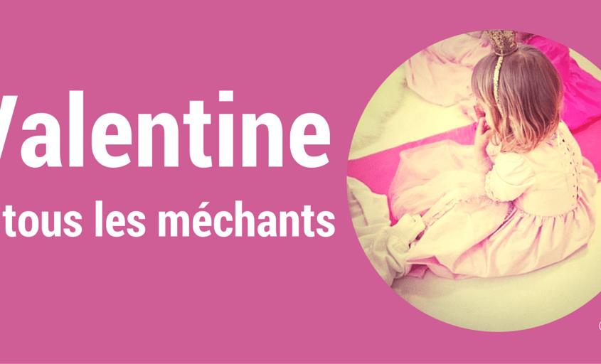 Valentine et tous les méchants