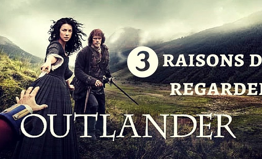 3 raisons de regarder Outlander #netflix
