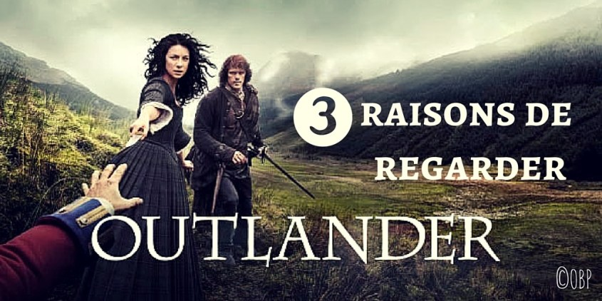 3 raisons de regarder Outlander #netflix