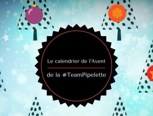 Le calendrier de l'avent de la TeamPipelettes