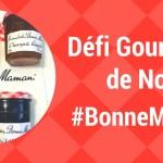 Defi gourmand bonne Maman Noël Olive Banane et Pastèque