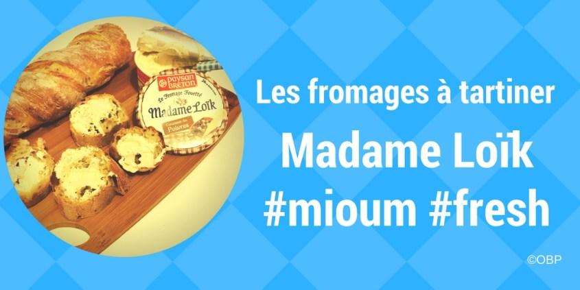 On a testé les fromages à tartiner de Madame Loïk [concours terminé]
