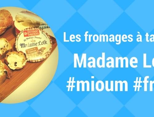 fromages à tartiner Madame Loïk