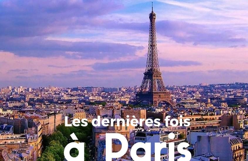 Les dernières fois à Paris