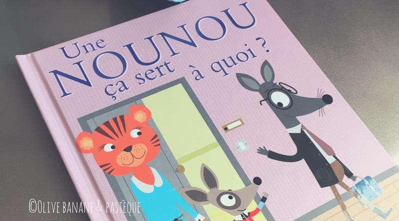 Book review Kids : Une nounou ça sert à quoi ?