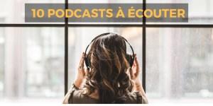 10 podcasts à écouter