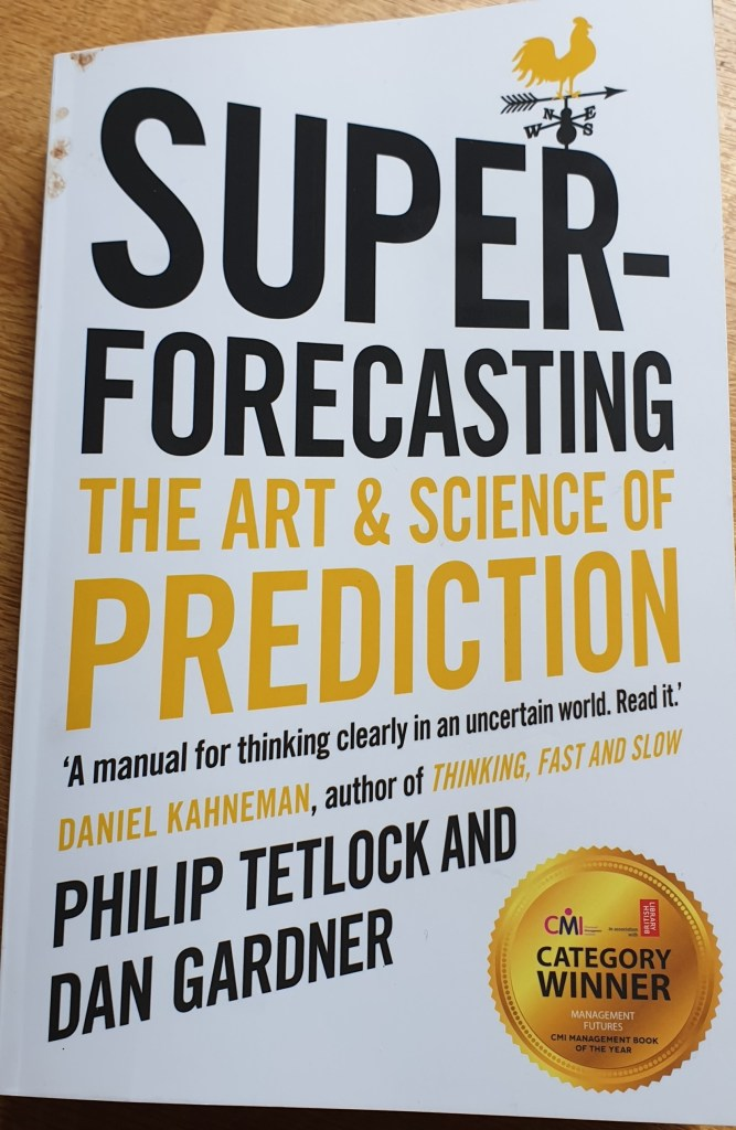 Front cover of Super-Forecasting, the art and science of Prediction, book by Philip Tetlock and Dan Gardner, published by Penguin