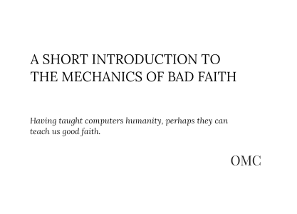 A Short Introduction to the Mechanics of Bad Faith
