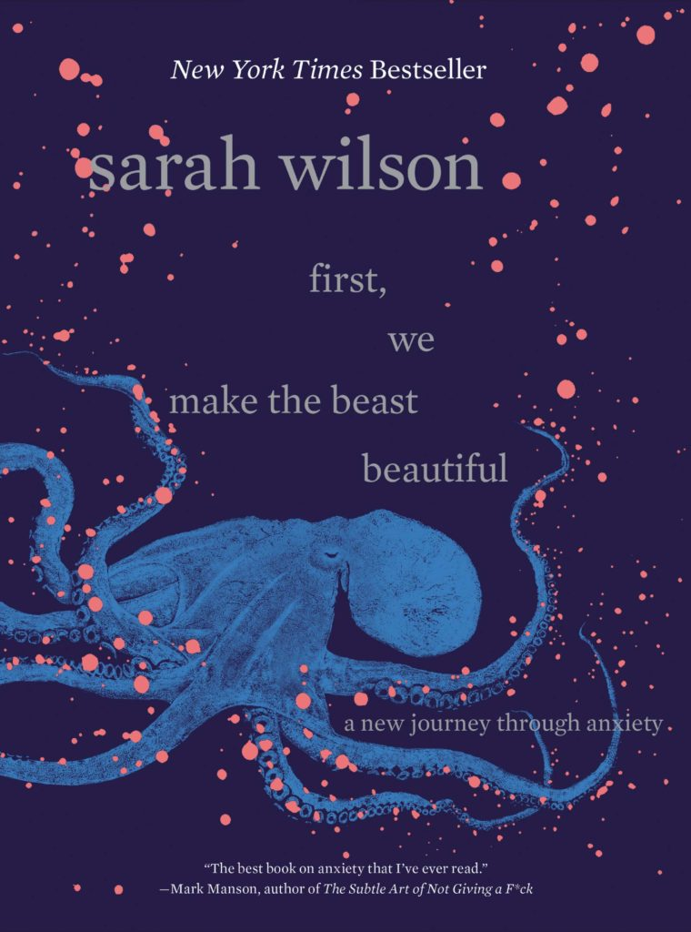 A cover of First, We Make the Beast Beautiful, by Sarah Wilson