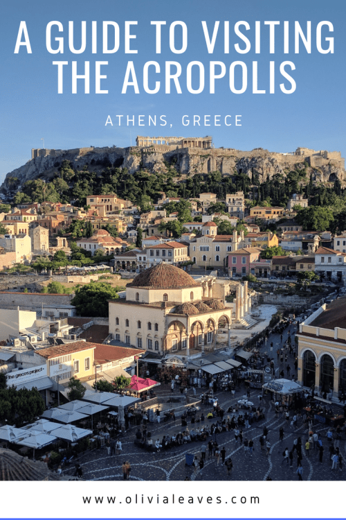 Olivia Leaves | A Guide to Visiting the Acropolis