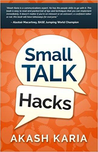 Small Talk Hacks by Akash Karia