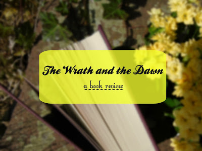 The Wrath and The Dawn [Book Review]