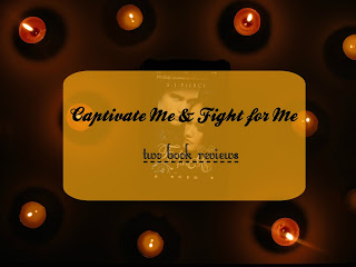 Captivate Me & Fight for Me [Reviews, Tour & Giveaway!]