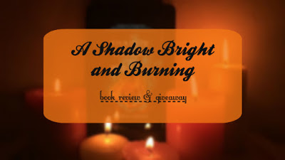 A Shadow Bright and Burning [Book Review & Giveaway!]