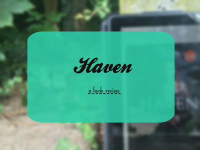 Haven [Book Review, Tour & Giveaway!]