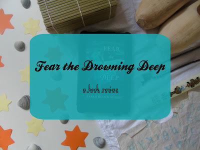 Fear The Drowning Deep [Book Review]