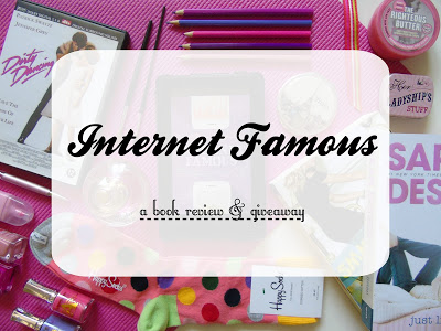 Internet Famous [Book Review & Giveaway!]