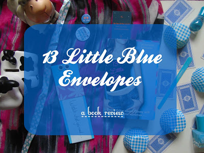 13 Little Blue Envelopes [Book Review & Giveaway!]