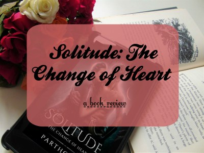 solitude the change of heart by partho sen book review thumbnail