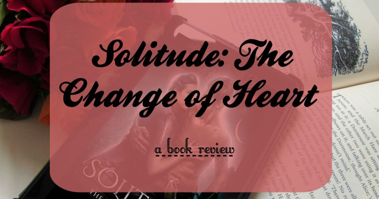 Solitude: The Change of Heart [Book Review]