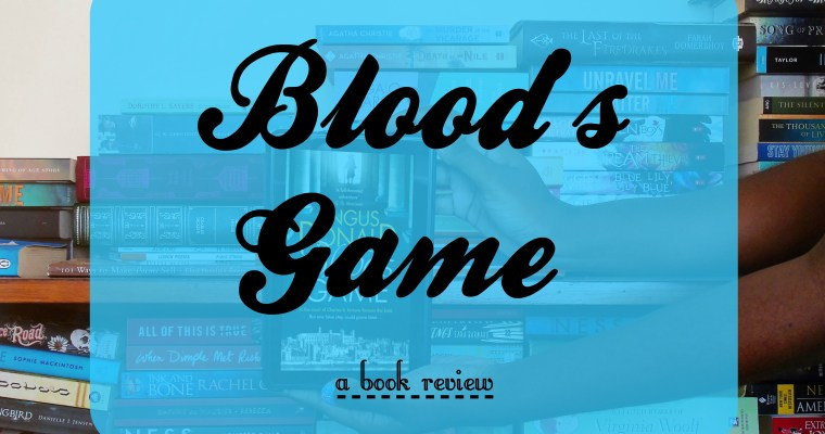 Blood's Game [Book Review!]