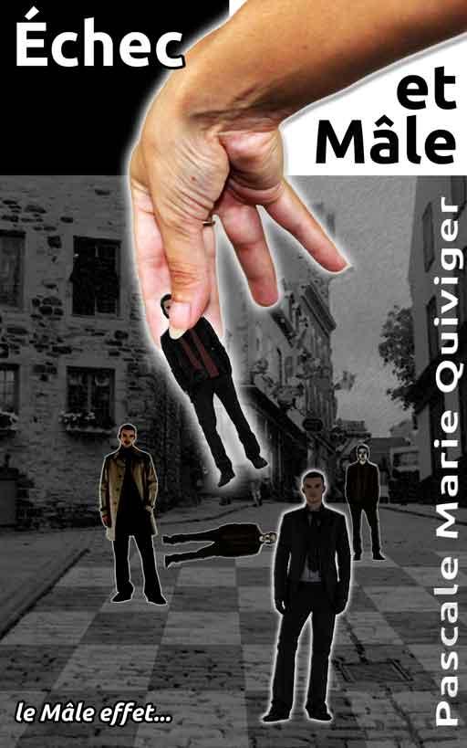 Nouvelle couverture pour «Échec et Mâle», par Pascale Marie Quiviger