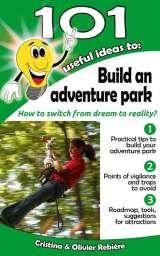 101 useful ideas to… build an adventure park