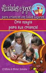 Atividades e jogos para crianças em todos lugares - Cristina Rebiere & Olivier Rebiere - OlivierRebiere.com