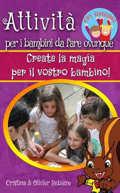 Attività per i bambini da fare ovunque - Cristina Rebiere & Olivier Rebiere - OlivierRebiere.com