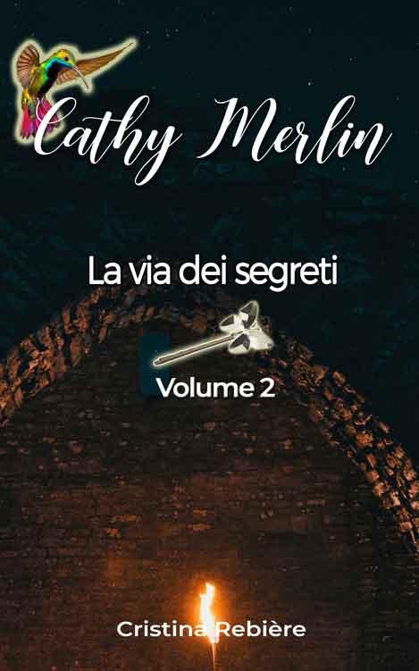 Cathy Merlin 2. La via dei segreti - Cristina Rebiere - OlivierRebiere.com