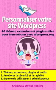 Personnaliser votre site Wordpress - Olivier Rebiere & Cristina Rebiere - OlivierRebiere.com