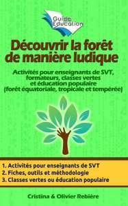 Découvrir la forêt de manière ludique - Cristina Rebiere & Olivier Rebiere - OlivierRebiere.com