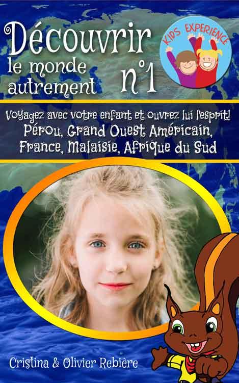 Découvrir le monde autrement n°1 - Cristina Rebiere & Olivier Rebiere - OlivierRebiere.com