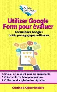 Utiliser Google Form pour évaluer - Olivier Rebiere & Cristina Rebiere - OlivierRebiere.com