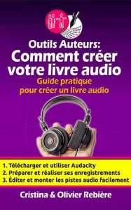 Outils Auteurs: Comment créer votre livre audio - Olivier Rebiere.com