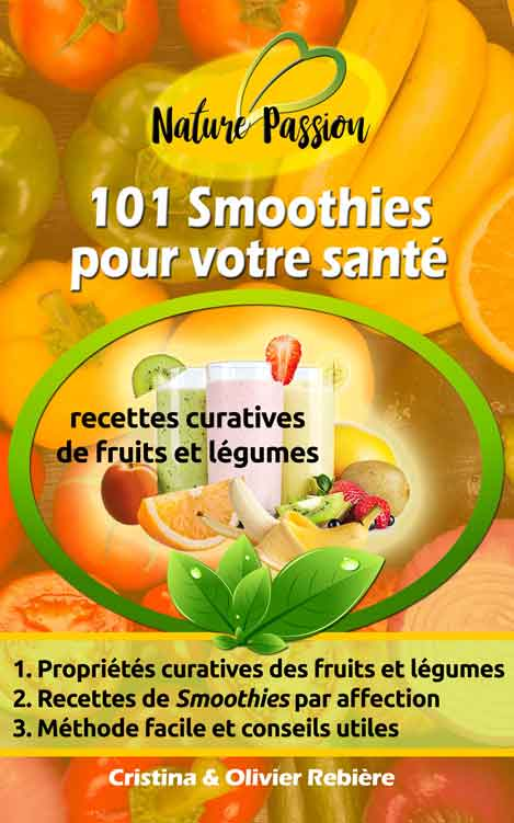 101 Smoothies pour votre santé - Cristina Rebiere & Olivier Rebiere - OlivierRebiere.com